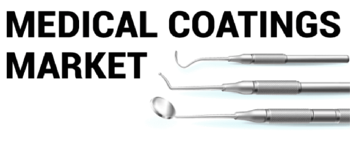 Medical Coatings Market Trends, Growth, Share, Size and Forecast Research Report 2027